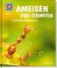 Rigos, Alexandra,Was ist was Bd. 136: Ameisen und Termiten. Fleißige Baumeister
