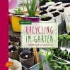 Walther, Beate,Upcycling im Garten