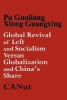 Guoliang, Pu,Global Revival of Left and Socialism Versus Capitalism and Globalisation and China`s Share