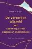 Sheryl Paul,De verborgen wijsheid van spanning, stress, zorgen en onzekerheid.