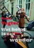 <b>Anne  Vegter</b>,Wat helpt is een wonder