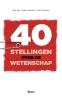 Rens  Bod, Remco  Breuker, Ingrid  Robeyns,40 stellingen over de wetenschap