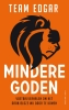 Team Edgar,Mindere goden