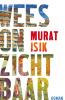 <b>Murat  Isik</b>,Wees onzichtbaar