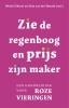 Wielie  Elhorst, Stijn van der Woude,Zie de regenboog en prijs zijn Maker