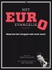 <b>Arno  Wellens, Jort  Kelder</b>,Het Euro Evangelie Deel II