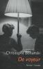 <b>Christophe  Boltanski</b>,De voyeur