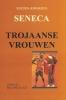 Lucius Seneca,Trojaanse vrouwen