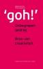 <b>Albert de Vries, Thijs  Schiphorst</b>,Goh onbegrepen gedrag, bron van creativiteit