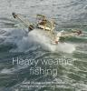 H.A.  IJsseling,Heavy weather fishing