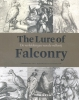 Huigen  Leeflang,  Erik   Hinterding,  Har  Knol,The lure of falconry