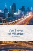 Rob  Stuiver,Van stuiver tot miljardair
