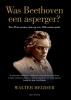 <b>Walter  Heijder</b>,Was Beethoven een asperger?