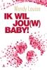 Wendy Louise,Ik wil jou(w) baby!