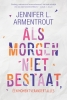 <b>Jennifer L.  Armentrout</b>,Als morgen niet bestaat