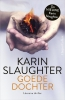 <b>Karin  Slaughter</b>,Goede dochter