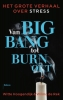 <b>Witte  Hoogendijk, Wilma de Rek</b>,Van big bang tot burn-out