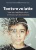 Dominique  Sluijsmans, René  Kneyber,Toetsrevolutie: Naar een feedbackcultuur in het voortgezet onderwijs