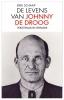<b>Erik  Schaap</b>,De levens van Johnny de Droog