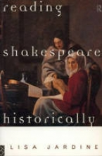Jardine, Lisa Reading Shakespeare Historically