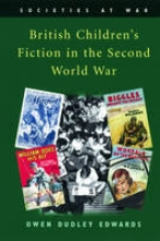 Edwards, Owen British Children`s Fiction in the Second World War