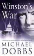 Michael Dobbs Winston`s War