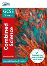 Letts GCSE GCSE 9-1 Combined Science Foundation Complete Revision & Practice