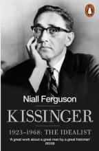 Ferguson, Niall Kissinger: Volume 1