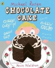 Rosen, Michael Chocolate Cake