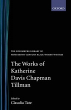 Katherine Davis Chapman Tillman,   Claudia (George Washington University) Tate The Works of Katherine Davis Chapman Tillman