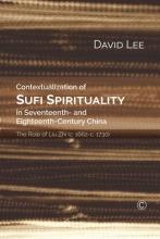 Lee David Contextualization of Sufi Spirituality in Seventeenth- and Eighteenth- Century China