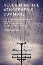 Raymond, Leigh Reclaiming the Atmospheric Commons - The Regional Greenhouse Gas Initiative and a New Model of Emissions Trading