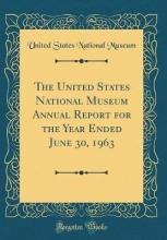 Museum, United States National Museum, U: United States National Museum Annual Report for t