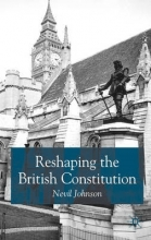 Nevil Johnson Reshaping the British Constitution