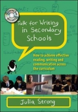 Julia Strong Talk for Writing in Secondary Schools: How to Achieve Effective Reading, Writing and Communication Across the Curriculum, with DVD
