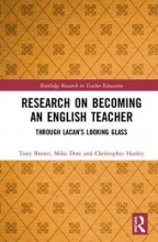 Tony (Manchester Metropolitan University, UK) Brown,   Mike Dore,   Christopher Hanley Research on Becoming an English Teacher