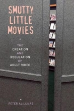 Alilunas, Peter Smutty Little Movies - The Creation and Regulation of Adult Video