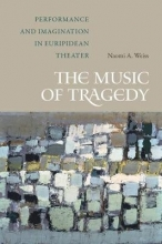 Naomi A. Weiss The Music of Tragedy