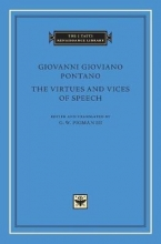Giovanni Gioviano Pontano The Virtues and Vices of Speech