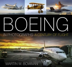 Martin W. Bowman Boeing in Photographs