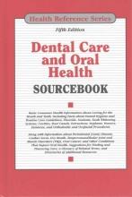 Dental Care and Oral Health Sourcebook