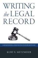 Metzmeier, Kurt X. Writing the Legal Record