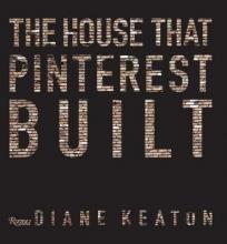 Keaton, Diane The House That Pinterest Built
