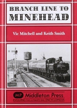 Vic Mitchell,   Keith Smith Branch Line to Minehead