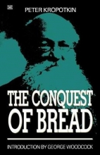 Kropotkin, Peter Alekseevich The Conquest of Bread