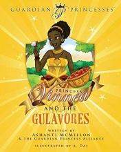 McMillon, Ashanti Princess Vinnea & the Gulavores