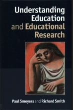 Paul Smeyers,   Richard Smith Understanding Education and Educational Research