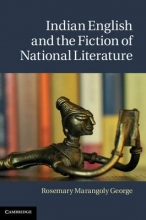 George, Rosemary, Mw Indian English and the Fiction of National Literature