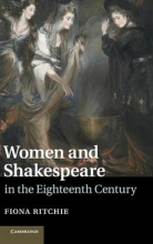 Ritchie, Fiona Women and Shakespeare in the Eighteenth Century