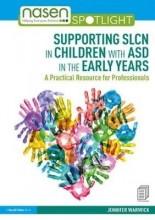Jennifer Warwick Supporting SLCN in Children with ASD in the Early Years